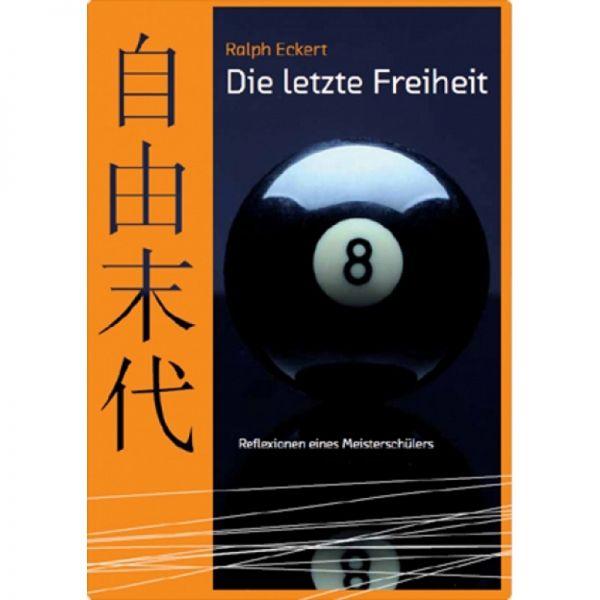 Buch Die letzte Freiheit, Ralph Eckert, deutsch