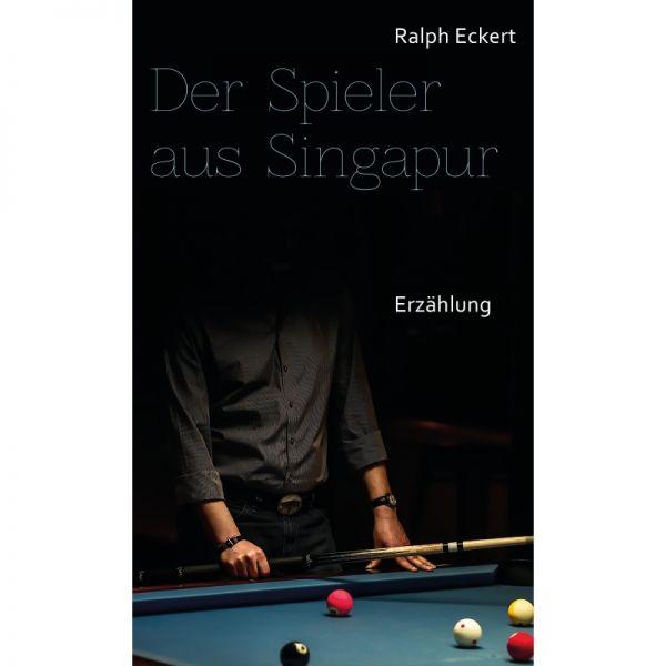 Buch Der Spieler aus Singapur by Ralph Eckert